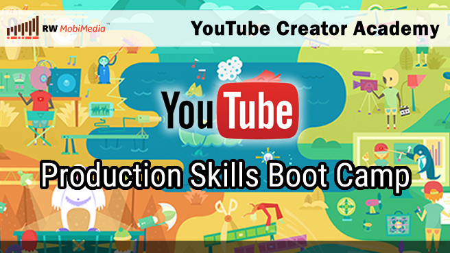 YouTube Production Skills Boot Camp